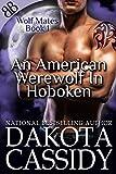 An American Werewolf In Hoboken (Wolf Mates Book 1)