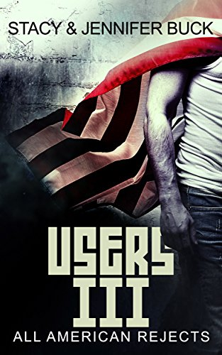 Users: Book 3 (A Superhero Novel) All American Rejects