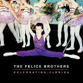 Felice Brothers - Celebration, Florida