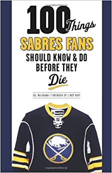 100 Things Buffalo Sabres Fans Should Know and Do Before They Die