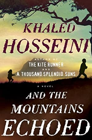 And the Mountains Echoed: A Novel by Khaled Hosseini