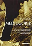 Medjugorje: El libro definitivo para...