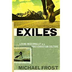 Exiles: Living Missionally in a Post-Christian Culture