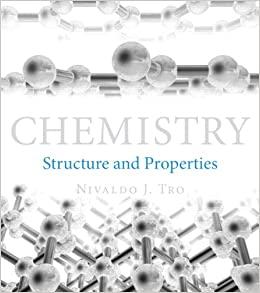 Chemistry: Structure and Properties: Nivaldo J. Tro
