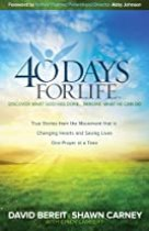 40 Days for Life: Discover What God Has Done…Imagine What He Can Do