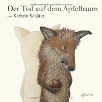 Der Tod auf dem Apfelbaum / Kathrin Schärer