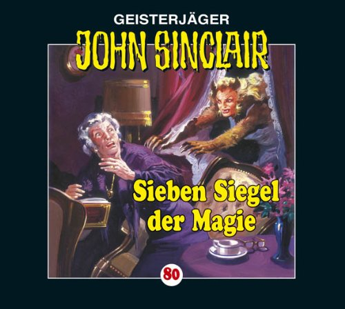 John Sinclair (80) Sieben Siegel der Magie - Kreuztrilogie 1 (Lübbe Audio)