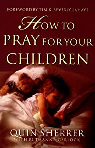 """Cover of """"How to Pray for Your Children"""""""