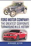 Ford Motor Company: The Greatest Corporate Turnaround In U.S. History