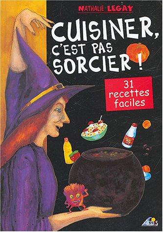 Livre > Cuisiner, C'est Pas Sorcier !  31 Recettes