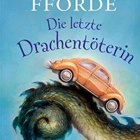 Die letzte Drachentöterin : Roman / Jasper Fforde