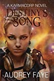 Destiny's Song (The Fixers, book #1:  A KarmaCorp Novel)