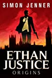 Ethan Justice: Origins (Ethan Justice #1)