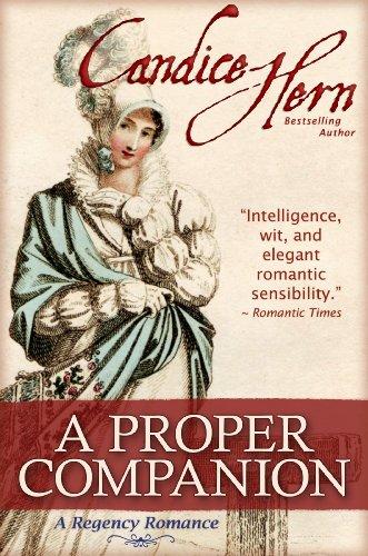 A Proper Companion (A Regency Romance) (The Regency Rakes Trilogy)