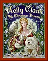 Holly Claus: The Christmas Princess (Julie Andrews Collection)