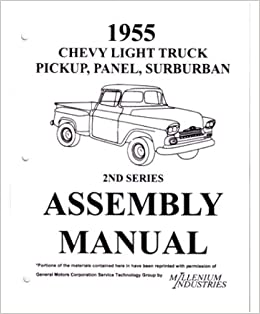 1955 CHEVY & GMC PICKUP TRUCK 2nd SERIES FACTORY ASSEMBLY