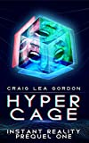 Hypercage: Instant Reality Prequel One