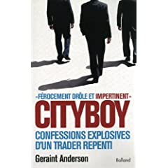 Cityboy : Mémoires explosives dun trader de Geraint Anderson
