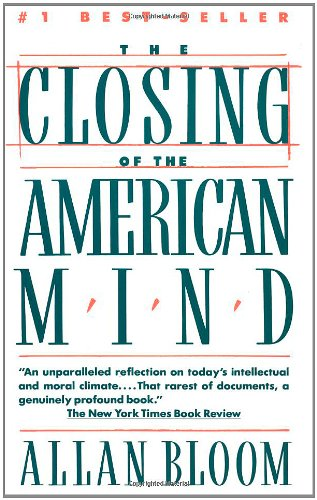 The Closing of the American Mind: Allan Bloom, Saul Bellow: 9780671657154: Amazon.com: Books