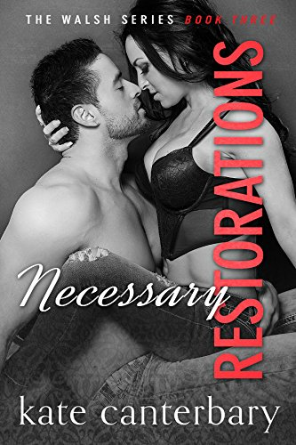Necessary Restorations (The Walsh Series Book 3)
