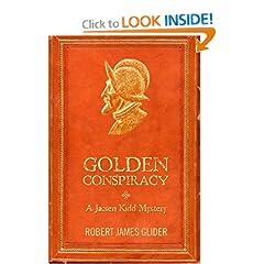 Golden Conspiracy: A Jacsen Kidd Mystery