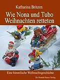 Wie Nona und Tubo Weihnachten retteten. Eine himmlische Weihnachtsgeschichte