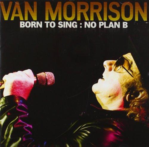 Van Morrison-Born To Sing No Plan B-CD-FLAC-2012-FORSAKEN Download