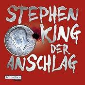 Der Anschlag von Stephen King - Hörbuch auf Audible.de - Cover mit freundlicher Genehmigung von Audible