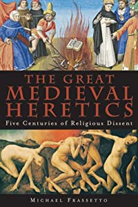 "Cover of ""The Great Medieval Heretics: Fi..."