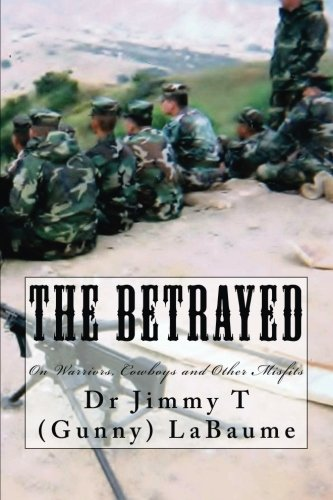 The Betrayed: On Warriors, Cowboys and Other Misfits