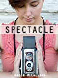 Spectacle (A Young Adult Novel)
