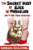 The Secret Diary of Alice in Wonderland, Age 42 and Three-Quarters (A Comedy Mystery)