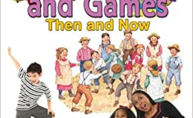 Toys And Games Then And Now From Olden Days To Modern