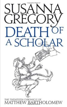 Death of a Scholar (Matthew Bartholomew Chronicles) by Susanna Gregory| wearewordnerds.com
