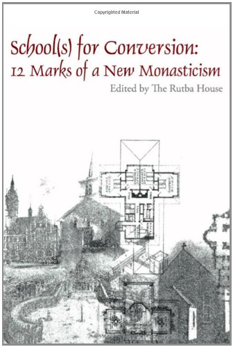 School(s) for Conversion (New Monastic Library: Resources for Radical Discipleship)