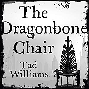 The Dragonbone Chair: Memory, Sorrow & Thorn, Book 1 | [Tad Williams]