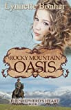 Rocky Mountain Oasis (The Shepherd's Heart - Christian Historical Romance)
