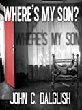 Where's My Son? (Detective Jason Strong Novellas, #1)