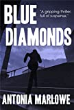 BLUE DIAMONDS: A gripping thriller, full of suspense