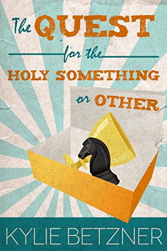 The Quest for the Holy Something or Other