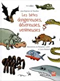 Les bêtes dangereuses, dévoreuses, venimeuses