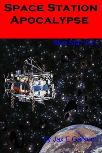 Space Station Apocalypse (Volume 1)