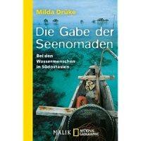 Drüke, Milda: Die Gabe der Seenomaden : bei den Wassermenschen in Südostasien.