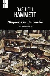 Disparos en la noche: Cuentos completos (SERIE NEGRA) de DASHIELL HAMMETT