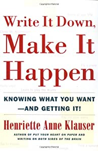 "Cover of ""Write It Down, Make It Happen: ..."