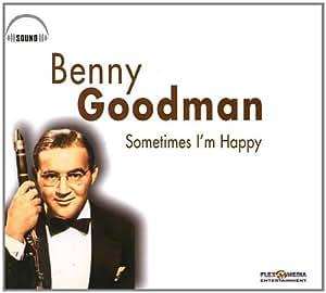 Benny Goodman  Sometimes I'm Happy  Amazoncom Music