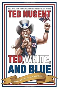 "Cover of ""Ted, White, and Blue: The Nugen..."