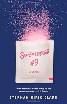 Sweetness #9: A Novel by Stephan Eirik Clark| wearewordnerds.com