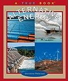 Alternative Energy (True Books: Environment) Review
