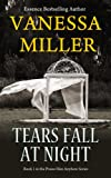 Tears Fall at Night - (Book 1 - Praise Him Anyhow Series)